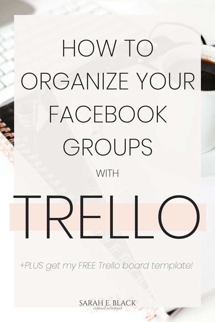 Facebook groups are a great way to network with other like-minded entrepreneurs and get your name out there. But, managing them all can be a tricky task, especially without the right tools. Click through to learn more and get my FREE Trello for Facebook template! Via Sarah E. Black VA #businesstips #trello #entrepreneurtips #saraheblackva
