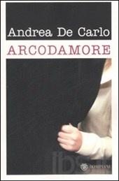 Arcodamore. Andrea De Carlo