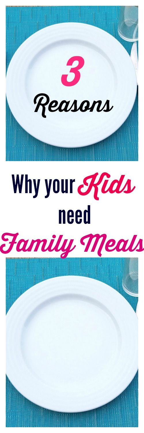 Why Your Kids Need Family Meals Together -