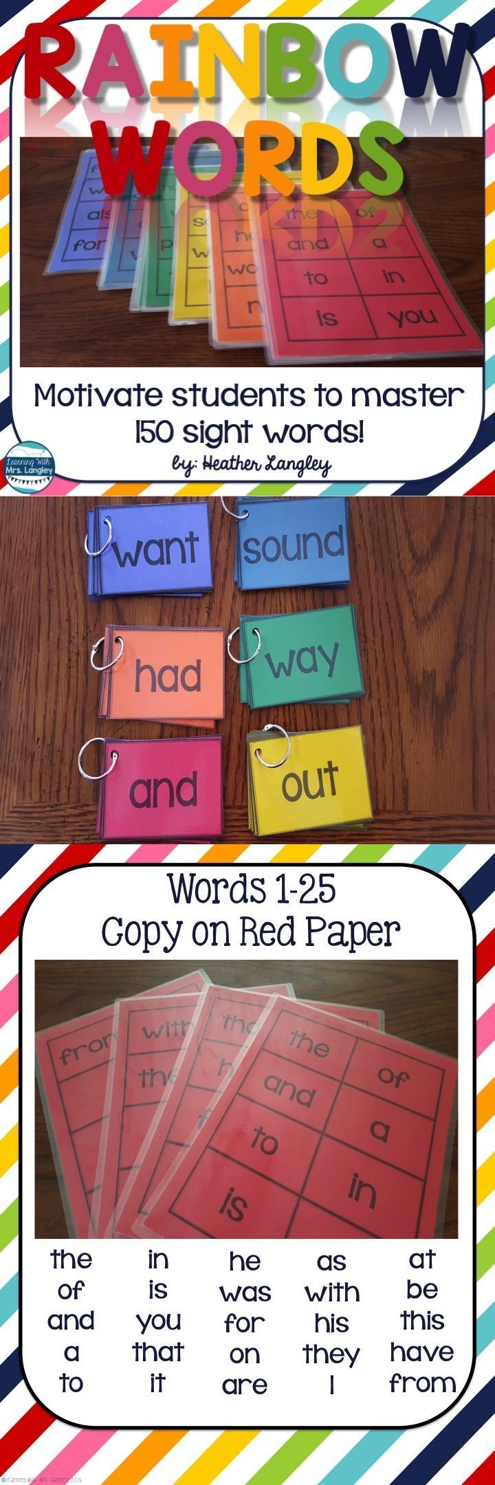 Rainbow Words are a fun and engaging way to practice SIGHT WORDS in the classroom and at home. Students work their way through each level (25 words per color of the rainbow). Using these color coded cards students can differentiate their own word work time by using their own cards with easy to prep word work activities.