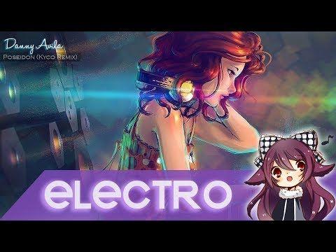 【Electro House】Danny Avila - Poseidon (Kyco Remix) - YouTube