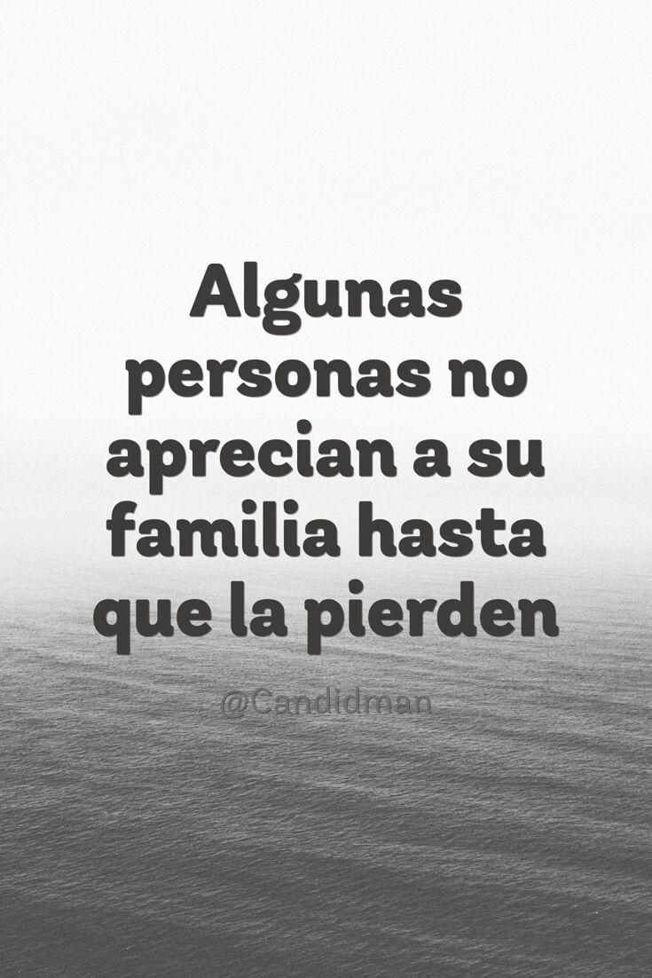 """""""Algunas personas no aprecian a su #Familia hasta que la pierden"""". @candidman  #Frases #Reflexion #Candidman"""