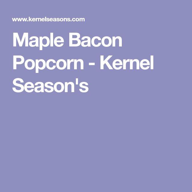 Maple Bacon Popcorn - Kernel Season's