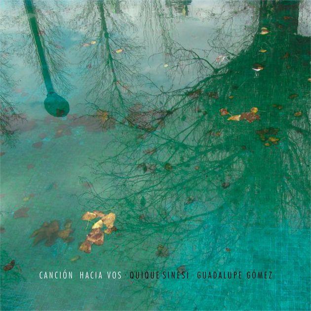 Canción Hacia Vos (2014) by Guadalupe Gómez & Quique Sinesi on Apple Music