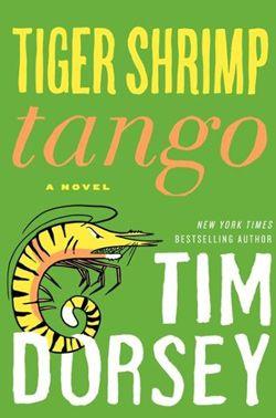 Fresh Meat: Tiger Shrimp Tango by Tim Dorsey by Neliza Drew