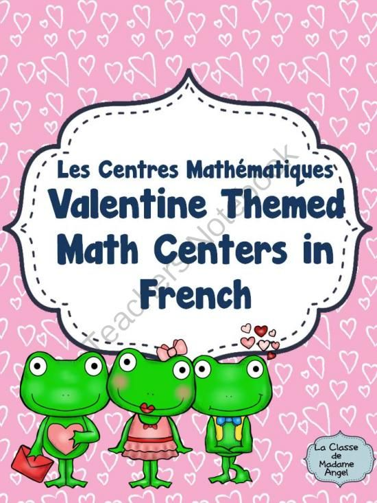 Valentine Themed Math Centers - Le Jour de Saint Valentin from LaClassedeMadameAngel on TeachersNotebook.com -  (36 pages)  - A set of 6 Valentine Themed Centers for French Immersion Students!