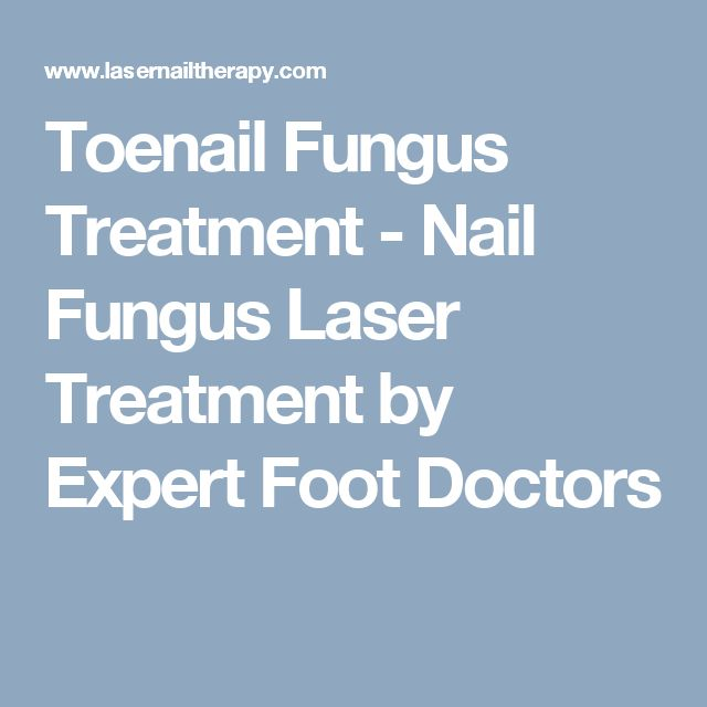 Toenail Fungus Treatment - Nail Fungus Laser Treatment by Expert Foot Doctors