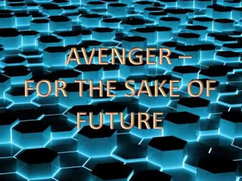 Avenger - For The Sake Of Future