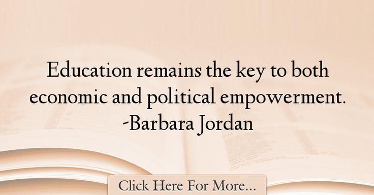 Barbara Jordan Quotes About Education - 16182