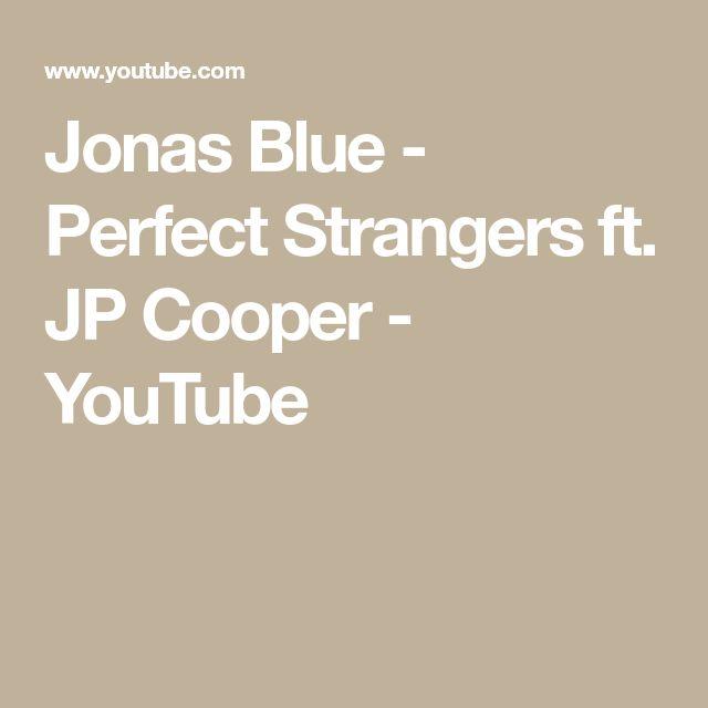 Perfect Strangers Ft. JP Cooper