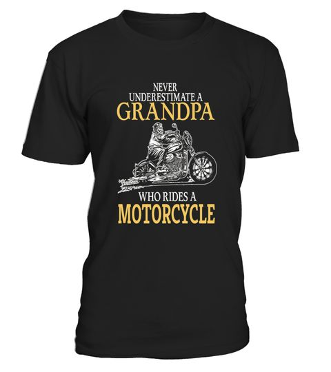 # Never Underestimate A Grandpa Who Rides Motorcycle .  HOW TO ORDER:1. Select the style and color you want:2. Click Reserve it now3. Select size and quantity4. Enter shipping and billing information5. Done! Simple as that!TIPS: Buy 2 or more to save shipping cost!Paypal | VISA | MASTERCARDNever Underestimate A Grandpa Who Rides Motorcycle t shirts ,Never Underestimate A Grandpa Who Rides Motorcycle tshirts ,funny Never Underestimate A Grandpa Who Rides Motorcycle t shirts,Never…