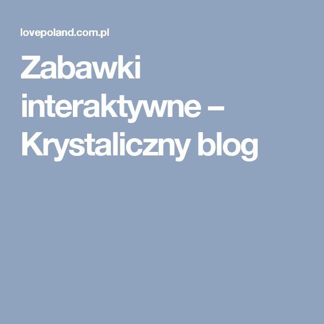 Zabawki interaktywne – Krystaliczny blog