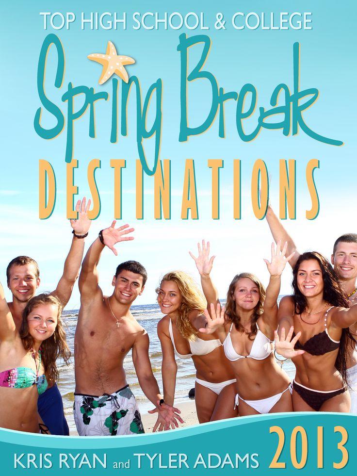 Top High School and College Spring Break Destinations 2103