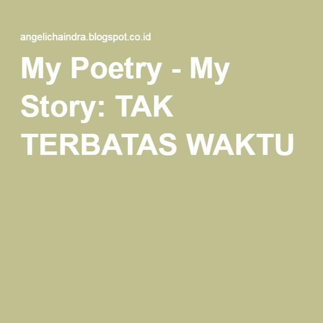 My Poetry - My Story: TAK TERBATAS WAKTU