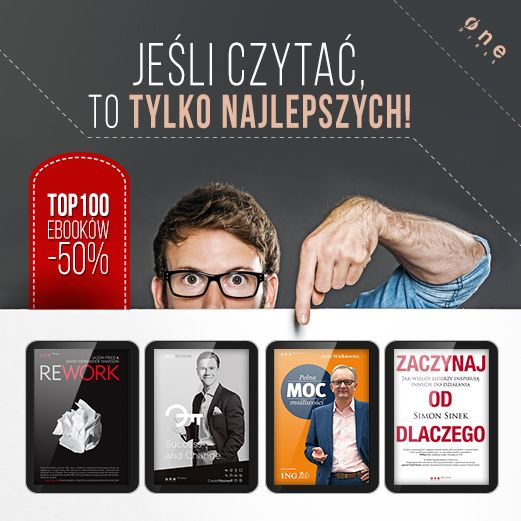 Jak czytać, to tylko najlepszych! Obniżamy ceny setki najpopularniejszych ebooków ubiegłego roku aż o 50% :)  #promocja #ebooki #onepress #top100 #50% #najlepszeksiazki