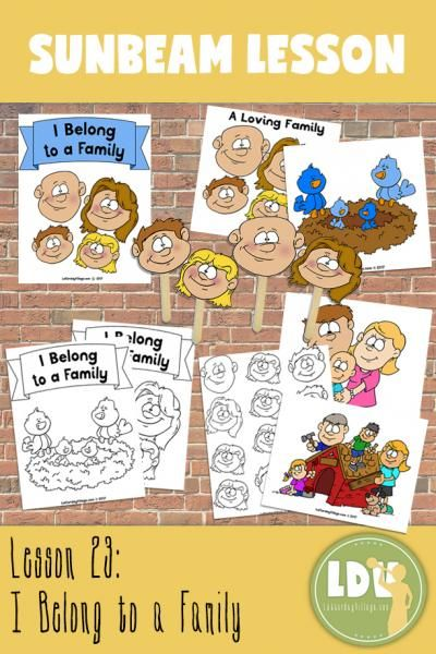 Sunbeam Lesson 23 - I Belong to a Family - Delightful Visuals and activities for your precious little Sunbeams to enjoy!  Instant Download at LatterdayVillage.com only $3.25!!!