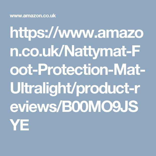 https://www.amazon.co.uk/Nattymat-Foot-Protection-Mat-Ultralight/product-reviews/B00MO9JSYE