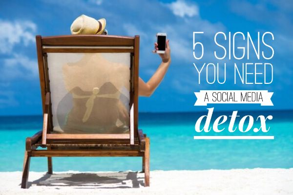 5 signs you need a social media detox