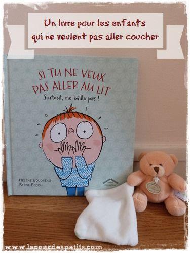 Si tu ne veux pas aller au lit Surtout, ne bâille pas ! |La cour des petits http://www.lacourdespetits.com/si-tu-ne-veux-pas-aller-au-lit-surtout-ne-baille-pas/ #livre #sommeil #enfant