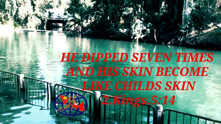 INSPIRATION: TOTAL RESTORATION AT THE FULLNESS OF OBEDIENCE.  Then went he down, and dipped himself seven times in Jordan, according to the saying of the man of God: and his flesh came again like unto the flesh of a little child, and he was clean. (2 Kings 5:14) When Namen dipped himself seven times in Jordan where Jesus was baptized, His leprosy disappeared and his skin become like baby skin.  Dipping seven times in Jordan is like a mean job like kids playing. But It shows Namas patience...