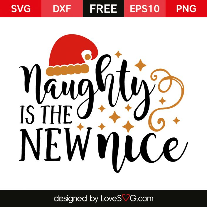*** FREE SVG CUT FILE for Cricut, Silhouette and more *** Naughty is the new nice