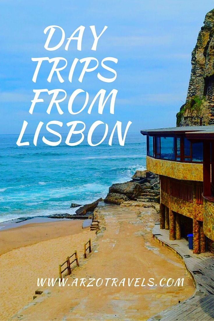 Find out about day trips from Lisbon on www.arzotravels.com
