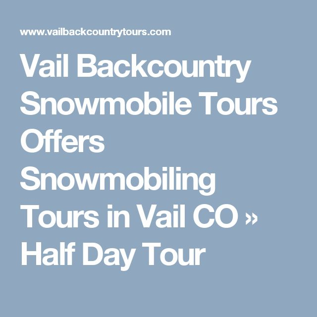 Vail Backcountry Snowmobile Tours Offers Snowmobiling Tours in Vail CO » Half Day Tour