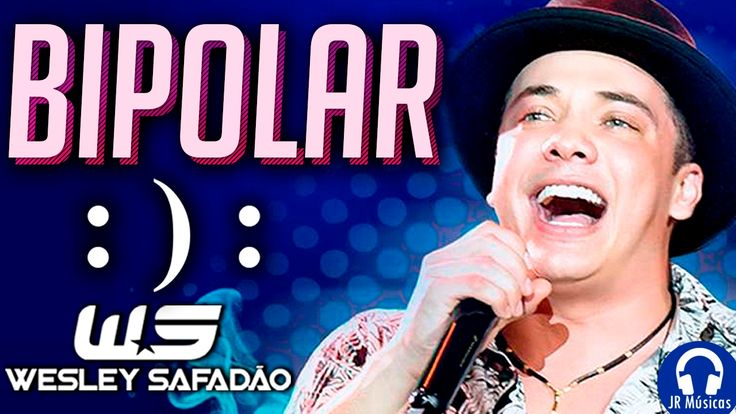 Wesley Safadão - Bipolar - Música Nova 2017