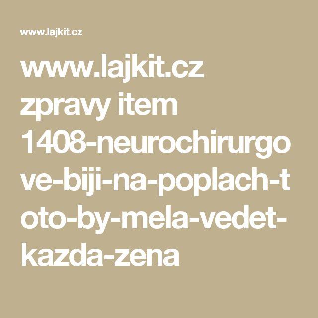 www.lajkit.cz zpravy item 1408-neurochirurgove-biji-na-poplach-toto-by-mela-vedet-kazda-zena