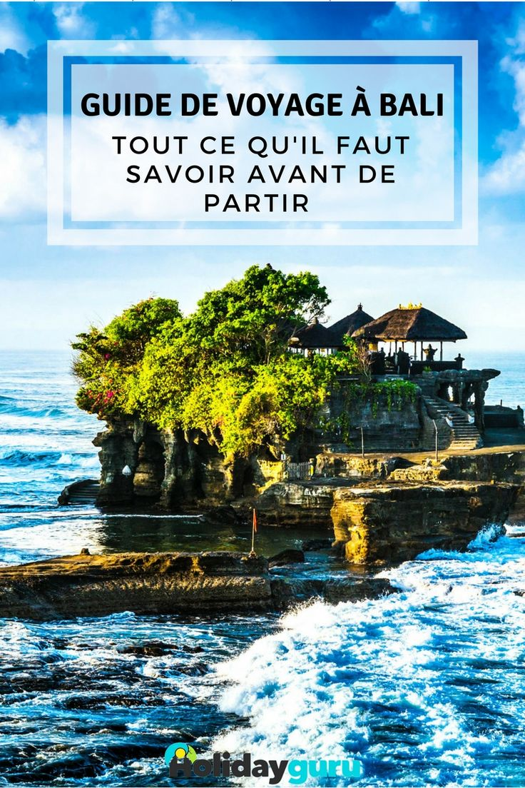 Holidayguru.fr Vous avez enregistré cette épingle sur Guide de voyage Guide de voyage à Bali : tout ce qu'il faut savoir avant de partir !