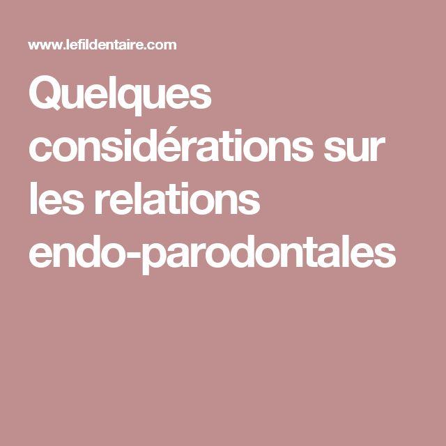 Quelques considérations sur les relations endo-parodontales