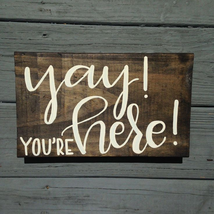 Yay! You're Here! Sign, Hand Painted Wood Sign for…
