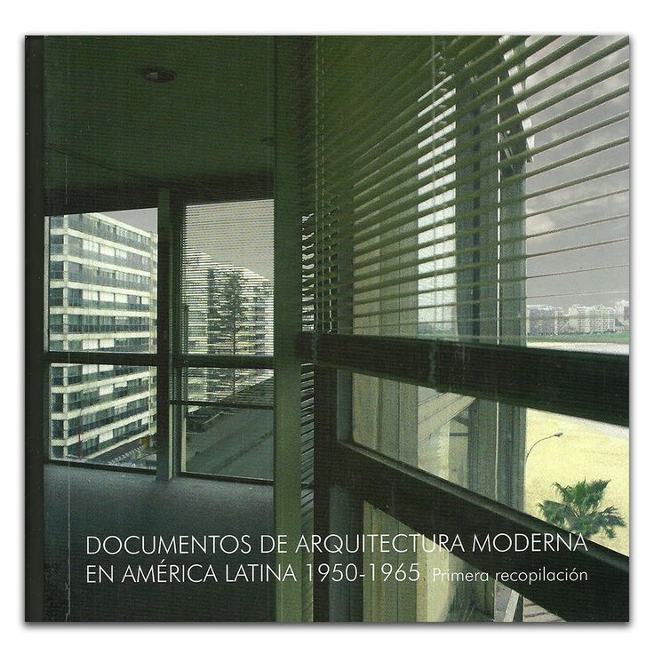 Documentos de arquitectura moderna en américa latina 1950 – 1965 – Varios – Calambur www.librosyeditores.com Editores y distribuidores.