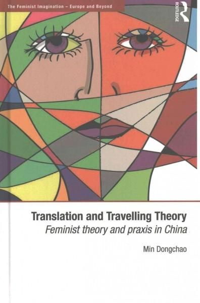 Translation and Travelling Theory: Feminist Theory and Praxis in China