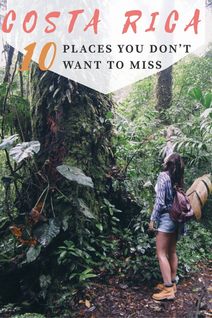 Costa Rica: 10 places you don't want to miss!