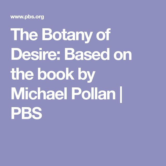 an analysis of the chapter on apples in michael pollans book the botany of desire The botany of desire:  meals is a nonfiction book written by american author michael pollan  times named the omnivore's dilemma one of the ten best.