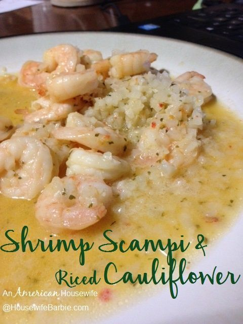 An American Housewife: Shrimp Scampi with Riced Cauliflower – (low carb if you n…