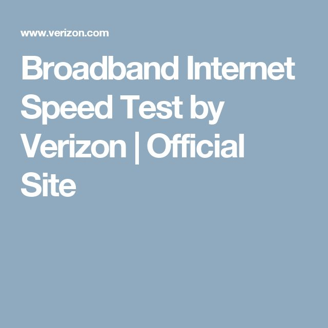 Broadband Internet Speed Test by Verizon | Official Site