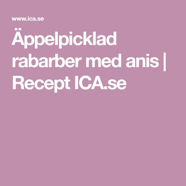 Äppelpicklad rabarber med anis | Recept ICA.se