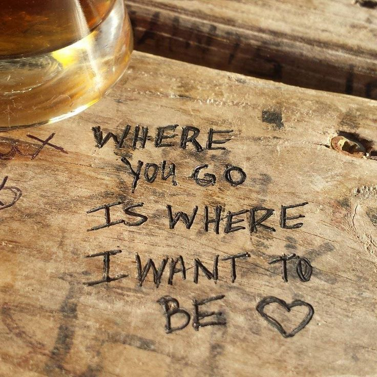 Where you go is where I want to be <3