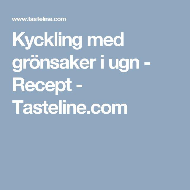 Kyckling med grönsaker i ugn - Recept - Tasteline.com