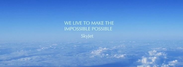 We live to make the impossible POSSIBLE www.skyjet.pl