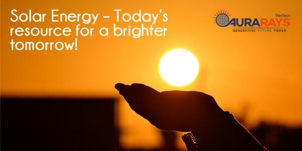 Solar Energy – Today's resource for a brighter tomorrow! Go and opt it. If you have any queries related to Solar Panels and Solar Energy, contact here: http://www.aurarays.com/  #Solar_Panels_India #Solar_Panels #Solar_Energy