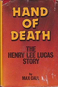 Buy a cheap copy of Hand of Death: The Henry Lee Lucas Story book by Max Call. Hand of Death details the homicidal killing spree of a man named Henry Lee Lucas and his partner Ottis Toole. Henry claimed to be the slayer of over 600 victims. Bu... Free shipping over $10.