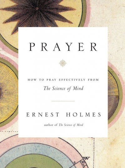 Prayer : How to Pray Effectively from the Science of Mind