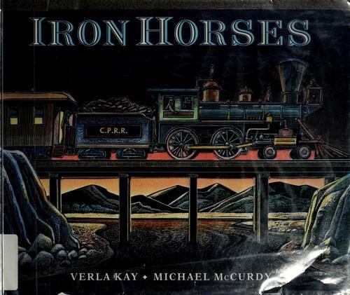 Iron horses by Verla Kay