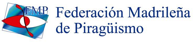 FEDERACIÓN MADRILEÑA DE PIRAGÜISMO Crtra. El Pardo, Km. 1 – Parque Deportivo…