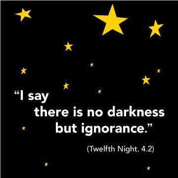 """""""I say there is no darkness but ignorance."""" (Twelfth Night, 4.2) #shakespeare #QOTD #inspiration"""