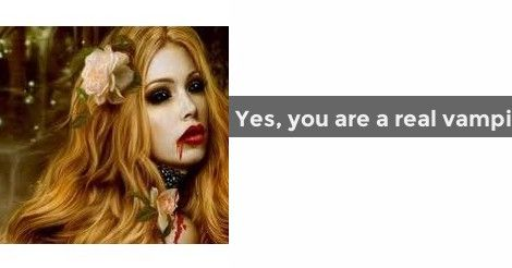 Yes, you are a real vampire | Real vampire quiz