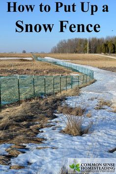 How to Put Up Snow Fence: Install a snow fence to keep Your driveway clear this winter. Learn the do's and don'ts of snow fence installation and location.